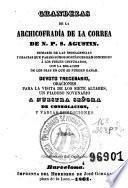Grandezas de la Archicofradía de la Correa de N. P. S. Agustín ...