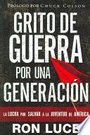 Grito De Guerra Por Una Generacion/battle Cry for a Generation