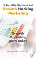 Growth Hacking Marketing en Español: Growth Marketing para todos