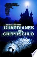 Guardianes del crepúsculo (Guardianes 3)