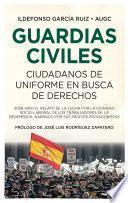 Guardias civiles, ciudadanos de uniforme en busca de derechos