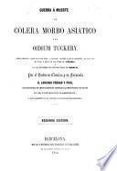 Guerra á muerte al cólera morbo asiático y al oidium Tuckery ...