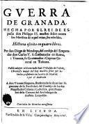 Guerra de Granada, hecha por el rei de España don Philippe II nuestro señor contra los moriscos de aquel reino, sus rebeldes