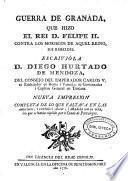 Guerra de Granada que hizo el rei Felipe II contra los moriscos de aquel reino, sus rebeldes