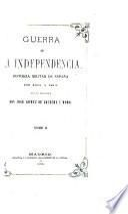 Guerra de la independencia, historia militar de España de 1808 á 1814. [With] Atlas