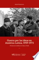 Guerra por las ideas en América Latina, 1959-1973