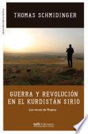 Guerra y revolución en el Kurdistán sirio