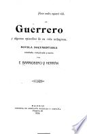 Guerrero y algunos episodios de su vida milagrosa
