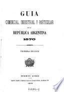 Guia comercial, industrial y particular de la Republica Argentina