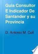 Guia Consultor E Indicador De Santander y su Provincia