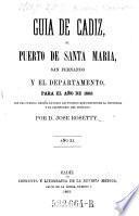 Guia de Cadiz, el puerto de Santa Maria, San Fernando y el departamento, para el ano de 1865 (etc.) Por Jose Rosetty