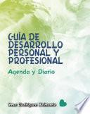 GUÍA DE DESARROLLO PERSONAL Y PROFESIONAL, AGENDA Y DIARIO