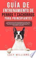 Guía de Entrenamiento de Perros y Cachorros Para Principiantes