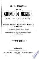 Guia de forasteros en la ciudad de Megico, para el año de 1854