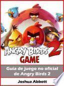 Guía de juego no oficial de Angry Birds 2