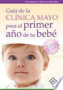 Guía de la Clínica Mayo para el primer año de tu bebé