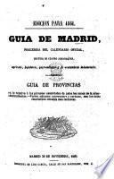 Guia de Madrid, precedida del calendario oficial, seguida de cuatro almanaques, agricola, higienico, gastronomico y de costumbres industriales. Guia de provincias, etc. (Edicion para 1861.).