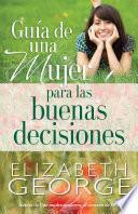 Guia de Una Mujer Para Las Buenas Decisiones