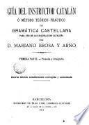 Guía del instructor catalán o método teórico-práctico de gramática castellana