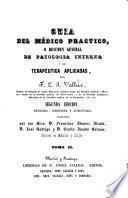 Guia del médico practico, o resumen general de patologia interna y de terapéutica aplicadas