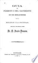 Guia del párroco i del sacerdote en sus relaciones con la relijion i la sociedad