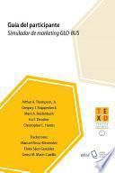 Guía del participante. Simulador de marketing GLO-BUS