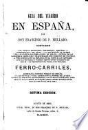 Guia del Viagero en España ... Tercera edicion, estraordinariamente mejorada, corregida y adornada con 20 grabados