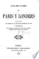Guia del viajero en Paris y Londres, etc. [By M. U.]