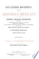 Guía general descriptiva de la República Mexicana: Estados y territorios federales
