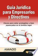 Guia jurídica para empresarios y directivos