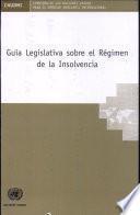 Guía Legislativa sobre el Régimen de la Insolvencia