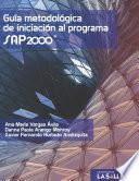 Guía metodológica de iniciación al programa SAP2000®