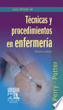 Guía Mosby de Técnicas y procedimientos en enfermería