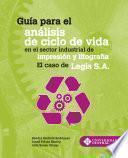 Guía para el análisis de ciclo de vida en el sector industrial de impresión y litografía. El caso de Legis S. A.