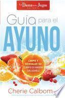 Guía para el ayuno / The Juice Lady's Guide to Fasting