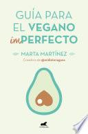 Guía para el vegano (Im)Perfecto