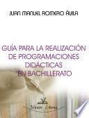 Guía para la realización de programaciones didácticas en bachillerato