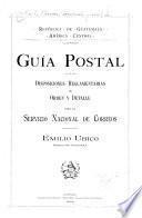 Guía postal y disposiciones reglamentarias de orden y detalle para el Servicio nacional de correos