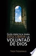 Guía práctica para descubrir la voluntad de Dios