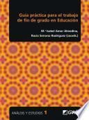 Guía práctica para el trabajo de fin de grado en Educación