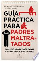 Guía práctica para padres maltratados