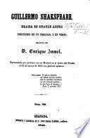 Guillermo Shakspeare. Drama en cuatro actos precedido de un prologo, y en verso