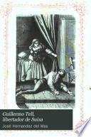 Guillermo Tell, libertador de Suiza