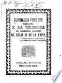 Guirnalda funebre dedicada a la memoria del esclarecido ciudadano Dr. Lucas M. de la Tapia