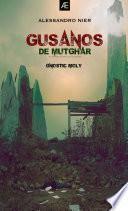 Gusanos de Mutghar (Gnostic Moly)