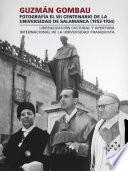 Guzmán Gombau fotografía el VII centenario de la Universidad de Salamanca (1953-1954)