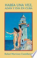 Había Una Vez, Adán Y Eva En Cuba