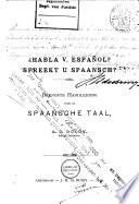 ¿Habla v. Español? Spreekt U Spaansch?