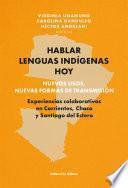 Hablar lenguas indígenas hoy: nuevos usos, nuevas formas de transmisión