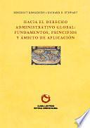 Hacia el Derecho Administrativo global: Fundamentos, principios y ámbito de aplicación